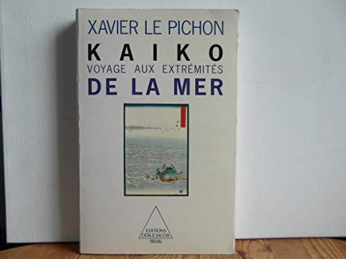 9782020092333: Kaiko, voyage aux extrémités de la mer (French Edition)
