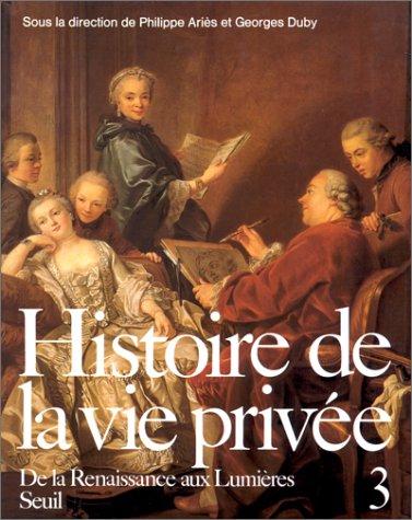 9782020092937: Histoire de la vie privée, tome 3 : De la Renaissance aux Lumières