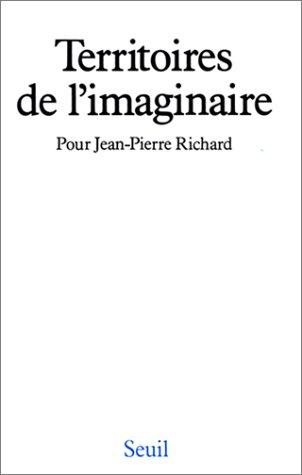 Territoires de l'imaginaire. Pour Jean-Pierre Richard.: Mathieu, Jean-Claude [Ed]