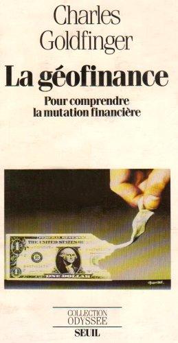 9782020093231: La ge?ofinance: Pour comprendre la mutation financie?re (Collection Odysse?e) (French Edition)