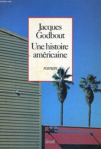Une Histoire amà ricaine [Oct 01, 1986]: Jacques Godbout