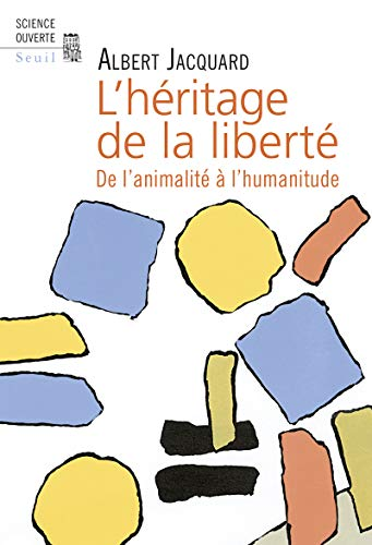 L'heritage de la liberte: De l'animalite a l'humanitude (Science ouverte) (French ...