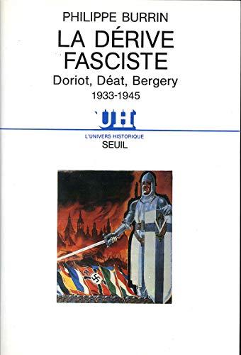9782020093576: La derive fasciste . doriot, deat, bergery 1933-1945 (L'Univers historique)