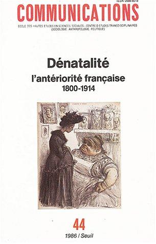 Communications, N° 44 : Dénatalité : l'antériorité: Jean-Pierre Bardet; Jacques