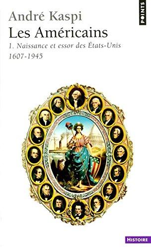 9782020093606: Les Americains, Vol. 1: Naissance et essor des Etats-Unis 1607-1945 (French Edition)