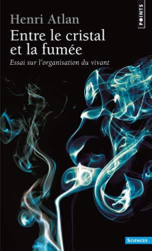 9782020093620: Entre le cristal et la fumée - Essai sur l'organisation du vivant