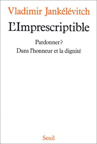 9782020093835: L'Imprescriptible : Pardonner ? Dans l'honneur et la dignité