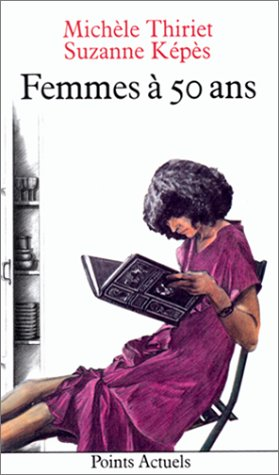 Femmes ? 50 ans (French Edition): Thiriet, Mich?le, K?p?s, Suzanne