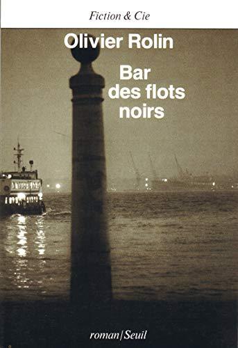 9782020094399: Bar des flots noirs: Roman (Fiction & Cie) (French Edition)