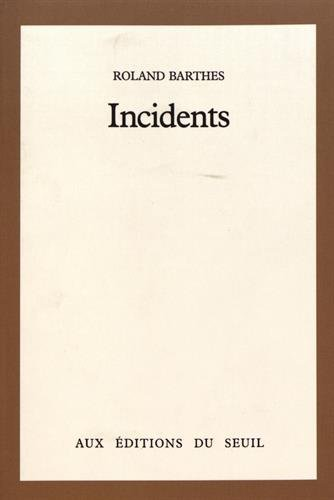 Incidents (Sciences humaines (H.C.)) (French Edition): Barthes, Roland