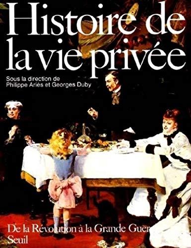 9782020094559: Histoire de la vie privée, tome 4 : De la Révolution à la Grande Guerre