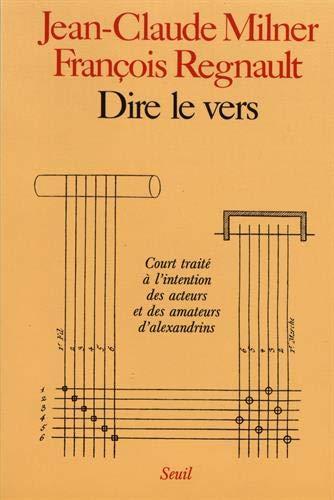 9782020095266: Dire le vers - Court traité à l'intention des acteurs et des amateurs d'alexandrins.