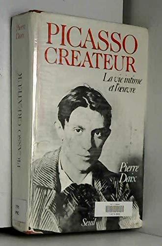 9782020095419: Picasso créateur: La vie intime et l'œuvre (French Edition)