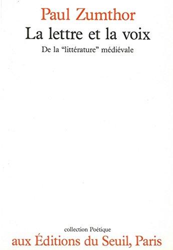 """9782020095464: La lettre et la voix: De la """"littérature"""" médiévale (Collection Poétique) (French Edition)"""