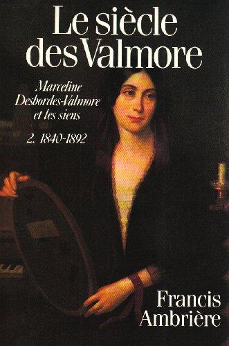 Le siecle des Valmore: Marceline Desbordes-Valmore et les siens (French Edition): Ambriere, Francis