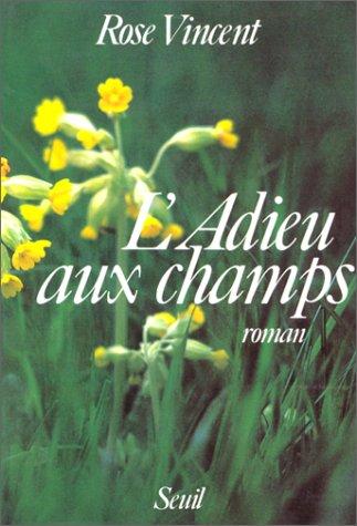 9782020096362: L'adieu aux champs: Roman (French Edition)
