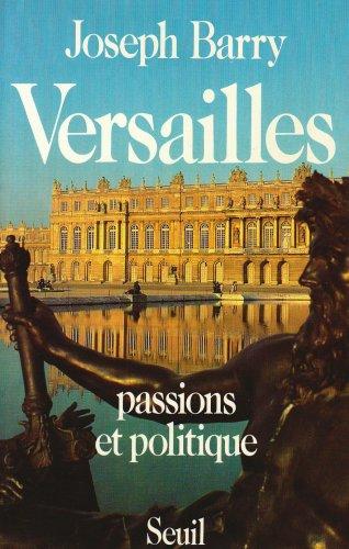9782020096416: Versailles : Passions et politique
