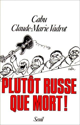 Plutôt russe que mort !: Claude-Marie Vadrot Jean-Christophe