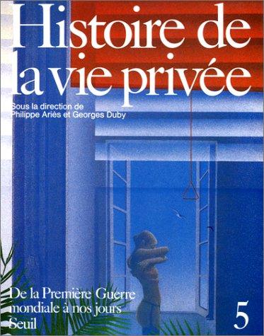 9782020096799: Histoire de la vie privée Tome 5 : De la Première Guerre mondiale à nos jours (L'Univers historique)