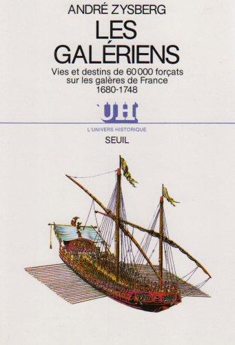 9782020097536: Les galériens - Vies et destins de 60000 forçats sur les galères de France 1680-1748