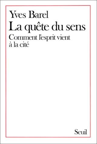9782020097673: La quête du sens: Comment l'esprit vient à la cité (Empreintes) (French Edition)