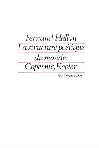 9782020098021: La Structure poétique du monde. Copernic, Kepler