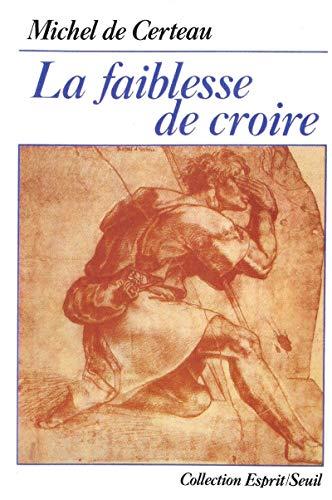 9782020098182: La faiblesse de croire (Collection Esprit) (French Edition)