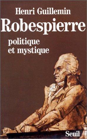 9782020098199: Robespierre: Politique et mystique (French Edition)