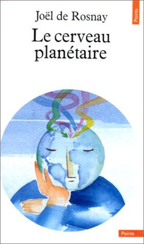 Le cerveau planetaire (Points) (French Edition): Rosnay, Joel de