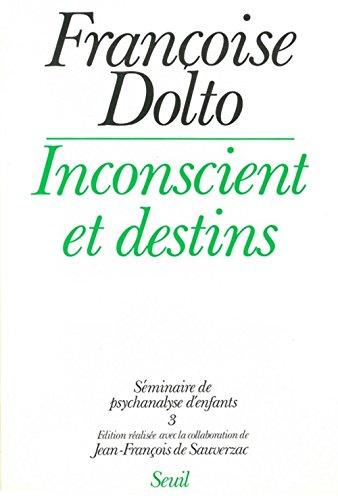 9782020099813: INCONSCIENT ET DESTINS. Tome 3, Séminaire de psychanalyse d'enfants (Philosophie Générale)