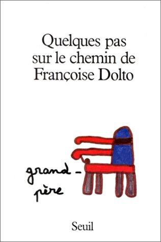 9782020099820: Quelques pas sur le chemin de Fran�oise Dolto