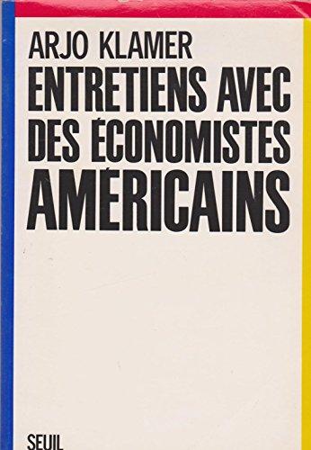 Entretiens avec des economistes americains (French Edition): Klamer