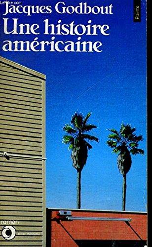 Une Histoire amà ricaine [Mar 01, 1988]: Jacques Godbout