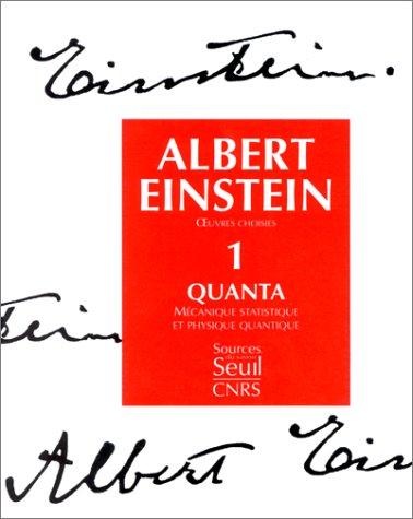 Oeuvres choisies, tome 1 : Quanta: Einstein, Albert; Balibar, Fran�oise