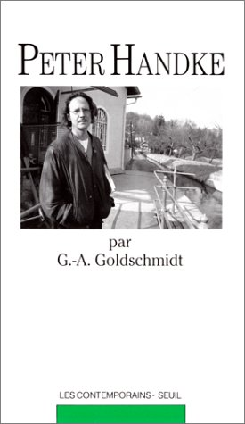 Peter Handke. par G.-A. Goldschmidt: Goldschmidt, Georges-Arthur: