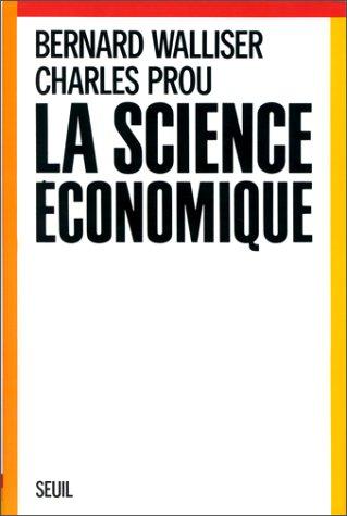 """La science economique (Collection """"Economie et societe"""") (French Edition): Walliser, ..."""
