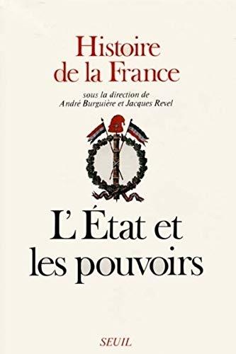 L'Etat et les pouvoirs (Histoire de la France) (2020102374) by André Burguière; Jacques Revel