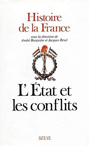 Histoire de la France : Etat et Conflits: André Burguière, Madeleine Rebérioux, Philippe Joutard, ...