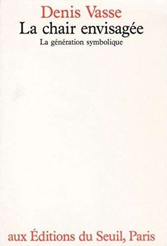 9782020102520: LA CHAIR ENVISAGEE. La génération symbolique