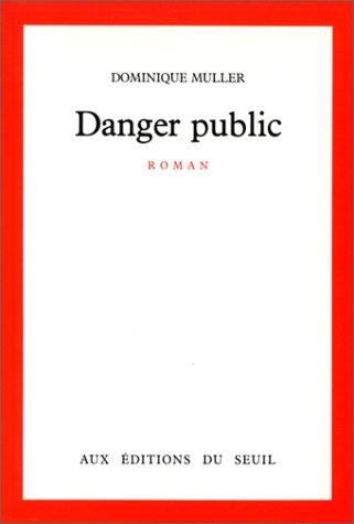 Danger public: Roman (French Edition): Muller, Dominique