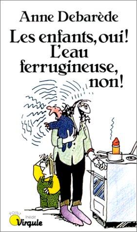 9782020103541: Les enfants, oui!: L'eau ferrugineuse, non! (Collection Points. Série Point-virgule) (French Edition)