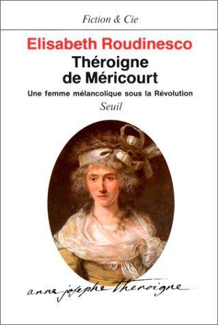 9782020103817: THEROIGNE DE MERICOURT. Une femme mélancolique sous la Révolution