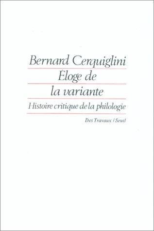 9782020104333: Éloge de la variante: Histoire critique de la philologie (Des travaux) (French Edition)