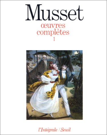 Musset. Oeuvres complètes, tome1: Musset, Alfred de; Van Thieghem, Philippe