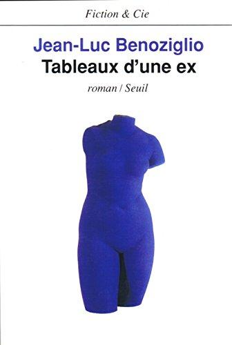 Tableaux d'une ex: Roman (Fiction & Cie) (French Edition): Benoziglio, Jean-Luc