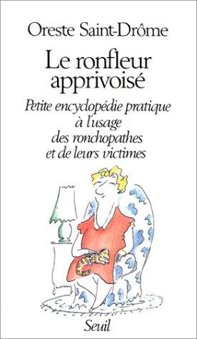 9782020106108: Le ronfleur apprivoisé. Petite encyclopédie pratique à l'usage des ronchopathes et de leurs victimes