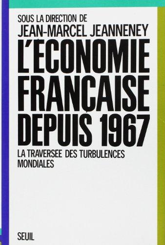 L'Economie francaise depuis 1967: La traversee des turbulences mondiales (Collection Economie ...