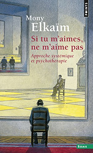 9782020106801: Si tu m'aimes, ne m'aime pas : Approche systémique et psychothérapie (La couleur des idées)