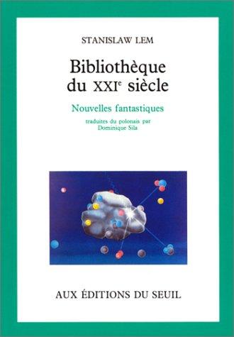Bibliothèque du XXIe siècle. Nouvelles fantastiques.: LEM (Stanislaw)