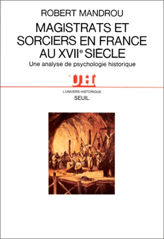 9782020107334: MAGISTRATS ET SORCIERS EN FRANCE AU XVIIE SIECLE